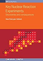Key Nuclear Reaction Experiments: Discoveries and consequences
