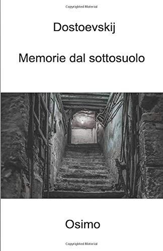 Memorie dal sottosuolo: Versione filologica del racconto lungo