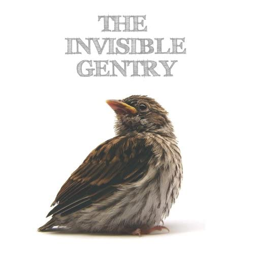 The Invisible Gentry