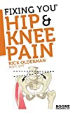 FIxing You: Hip & Knee Pain: Self-treatment for IT band friction, arthritis,...