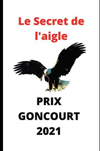 Prix Goncourt 2021: Le Secret de l'aigle