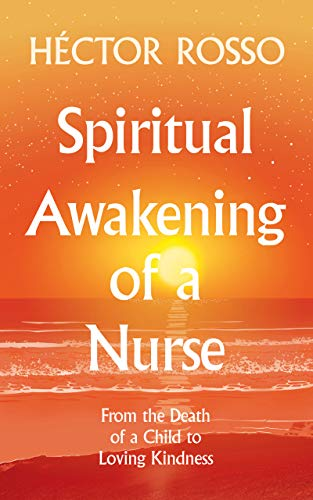 Spiritual Awakening of a Nurse: From the death of a child to loving kindness (English Version) (English Edition)