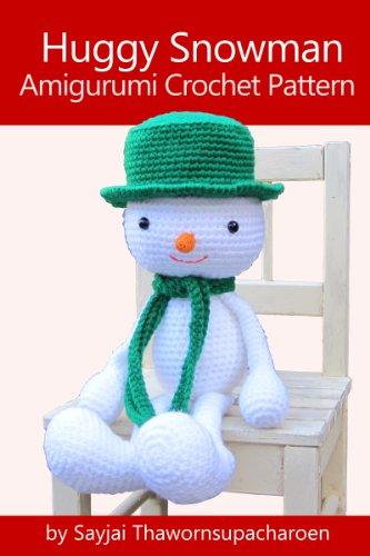 Huggy Snowman Amigurumi Crochet Pattern (Huggy Christmas Dolls Book 2)