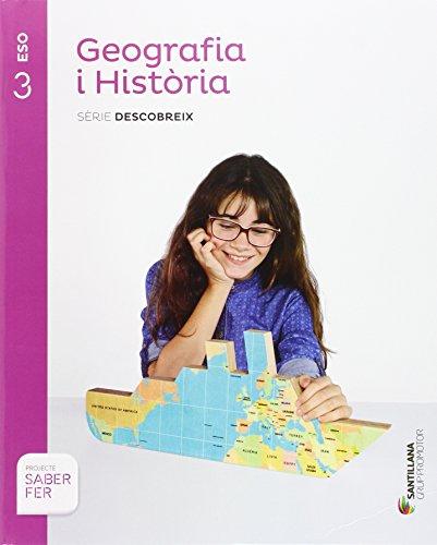 GEOGRAFIA i HISTORIA SERIE DESCOBREIX 3 ESO SABER FER - 9788490475362