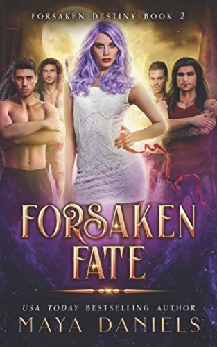 Forsaken Fate: A Paranormal Reverse Harem Romance (Forsaken Destiny, Band 2)