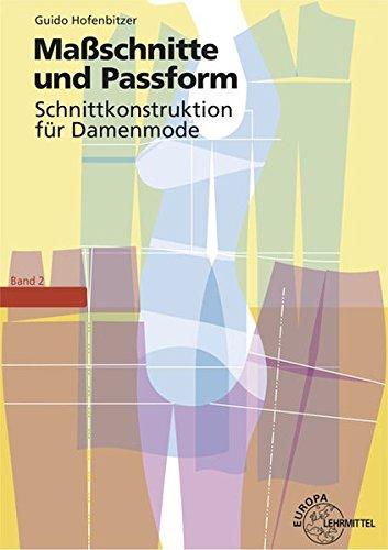 Maßschnitte und Passform - Schnittkonstruktion für Damenmode: Band 2
