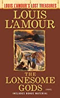 The Lonesome Gods (Louis L'Amour's Lost Treasures): A Novel