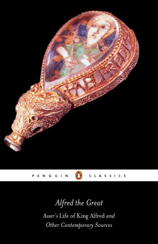 Alfred the Great: Asser's Life of King Alfred and Other Contemporary Sources (Penguin Classics)
