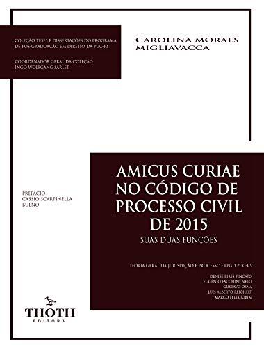 AMICUS CURIAE NO CÓDIGO DE PROCESSO CIVIL DE 2015: SUAS DUAS FUNÇÕES