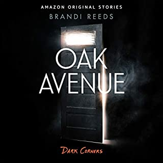 Oak Avenue     Dark Corners Collection, Book 7              Written by:                                                                                                                                 Brandi Reeds                               Narrated by:                                                                                                                                 Amy Landon                      Length: 2 hrs and 3 mins     Not rated yet     Overall 0.0