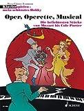 OPER OPERETTE MUSICAL - arrangiert für Klavier [Noten / Sheetmusic] aus der Reihe: KLAVIERSPIELEN MEIN SCHOENSTES HOBBY