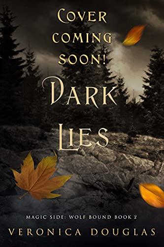 Dark Lies (Magic Side: Wolf Bound Book 3) (English Edition)