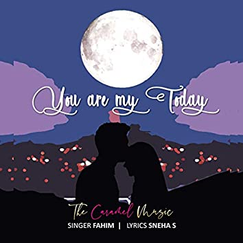 You Are My Today