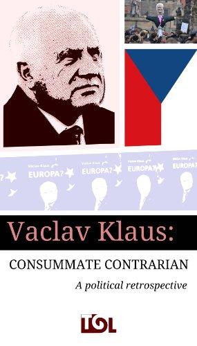 Vaclav Klaus: Consummate Contrarian (Transitions Online Series Book 2) (English Edition)