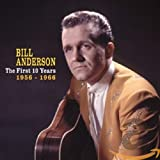 Songtexte von Bill Anderson - First 10 Years: 1956 - 1966