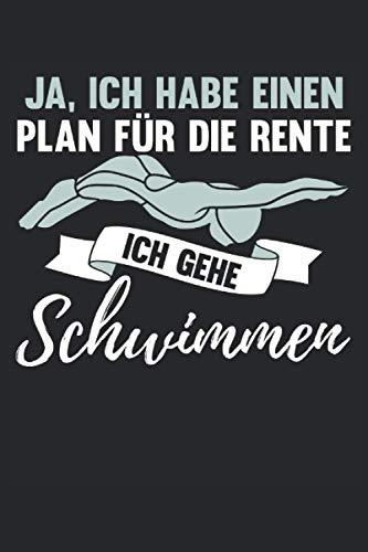 Kalender Schwimmer 2021 Ich habe einen Plan für die Rente: Jahresplaner und Kalender für das Jahr 2021 von Januar bis Dezember mit Ferien, Feiertagen ... - Organizer und Zeitplaner für 1 Jahr