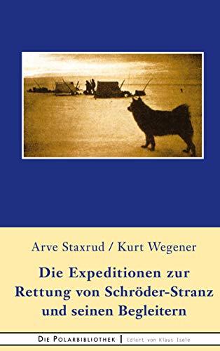 Die Expedition zur Rettung  von Schröder-Stranz und seinen Begleitern (Die Polarbibliothek 17) (German Edition)