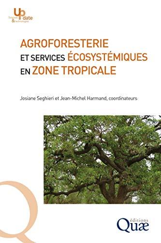 Agroforesterie et services écosystémiques en zone tropicale: Recherche de compromis entre services d'approvisionnement et autres services écosystémiques
