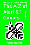 The A-Z of Atari ST Games: Volume 3 (The A-Z of Retro Gaming) (English Edition)