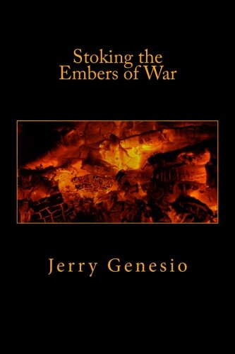 Book: Stoking the Embers of War by Jerry Genesio