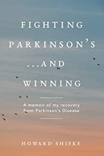 Fighting Parkinson`s...and Winning: A memoir of my recovery from Parkinson`s Disease