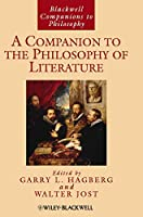 A Companion to the Philosophy of Literature (Blackwell Companions to Philosophy)