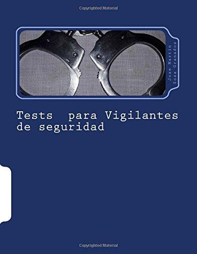 Tests para Vigilantes de seguridad: Libro de tests para la preparacion de vigilantes de seguridad