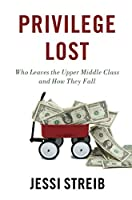 Privilege Lost: Who Leaves the Upper Middle Class and How They Fall
