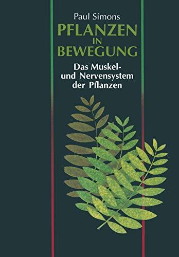 Pflanzen in Bewegung: Das Muskel- und Nervensystem der Pflanzen (German Edition)