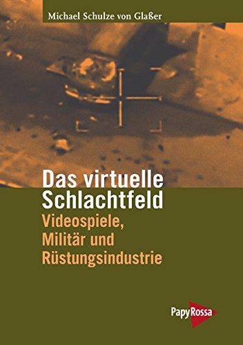 Das virtuelle Schlachtfeld: Videospiele, Militär, Rüstung (Neue Kleine Bibliothek)