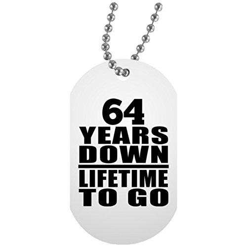 64th Anniversary 64 Years Down Lifetime To Go - Military Dog Tag Militär Hundemarke Weiß Silberkette ID-Anhänger - Geschenk zum Geburtstag Jahrestag Muttertag Vatertag Ostern