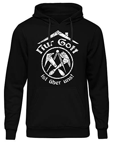 Uglyshirt89 Nur Gott ist über Uns Männer und Herren Kapuzenpullover | Dachdecker Handwerk Beruf Zunft Geschenk (Schwarz, L)