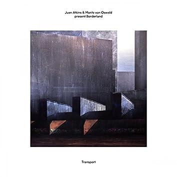 Juan Atkins & Moritz von Oswald Present Borderland: Transport