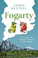 Fogarty: The Strange Tale of Fogarty Maximus and Other Dragons
