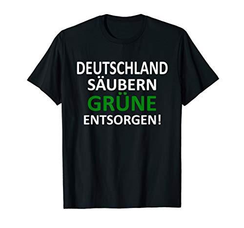 Anti Grünen T-shirt - Grüne Entsorgen!!! (Das Orginal)