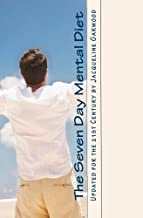 The Seven Day Mental Diet: Updated for the 21st Century by Jacqueline Garwood