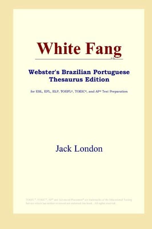 コア磁気先White Fang (Webster's Brazilian Portuguese Thesaurus Edition)