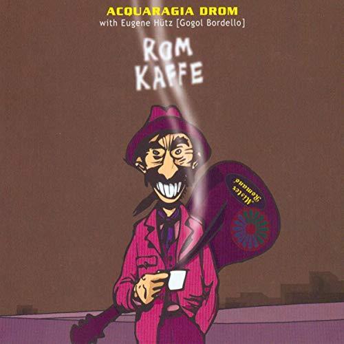 Acquaragia Drom - Rom Kaffe
