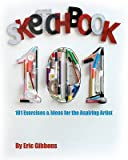 By Gibbons, Eric Sketchbook 101: Exercises and Ideas for the Aspiring Artist Paperback - April 2010