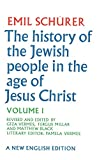 The History of the Jewish People in the Age of Jesus Christ: Volume 1 (175 B.C.-A.D. 135)