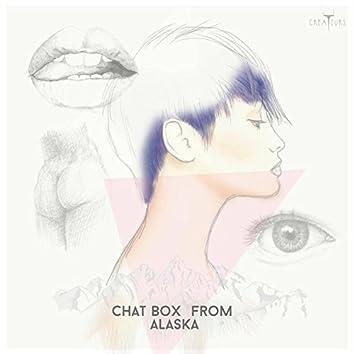 Chat Box from Alaska