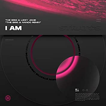 I Am (The Brig & Nanoo Remix)