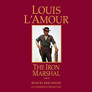 The Iron Marshal     A Novel              By:                                                                                                                                 Louis L'Amour                               Narrated by:                                                                                                                                 Erik Singer                      Length: 6 hrs and 30 mins     1 rating     Overall 5.0