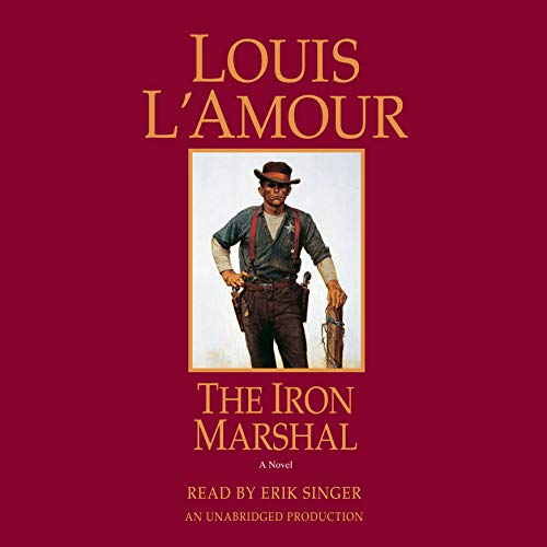 The Iron Marshal     A Novel              By:                                                                                                                                 Louis L'Amour                               Narrated by:                                                                                                                                 Erik Singer                      Length: 6 hrs and 30 mins     5 ratings     Overall 4.8