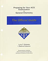 Preparing for Your ACS Examination in General Chemistry: The Official Guide