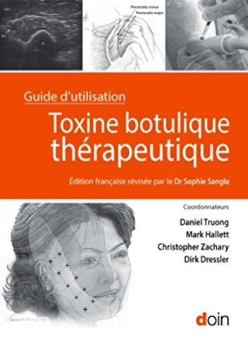 Toxine botulique thérapeutique: Guide d'utilisation