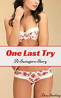 One Last Try: A Swingers Story by [Ava Sterling]