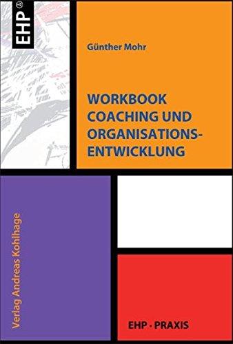 Workbook Coaching und Organisationsentwicklung (EHP-Praxis)