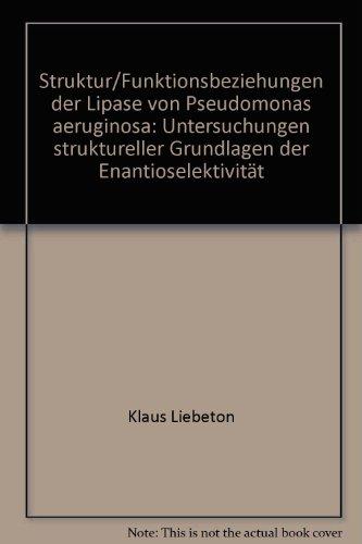 Struktur/Funktions-Beziehungen der Lipase von Pseudomonas aeruginosa: Untersuchungen struktureller Grundlagen der Enantioselektivität