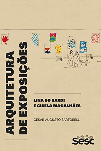 Arquitetura de exposições: Lina Bo Bardi e Gisela Magalhães